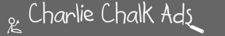 Charlie Chalk Ads